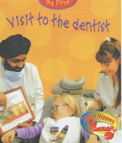Little Nippers: My First Visit To The Dentist Hardback