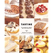 Tartine: Sweet and Savory Pastries, Tarts, Pies, Cakes, Croissants, Cookies and Confections (English Edition)