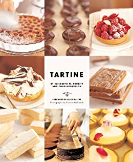 Tartine: Sweet and Savory Pastries, Tarts, Pies, Cakes, Croissants, Cookies and Confections by [Prueitt, Elisabeth]