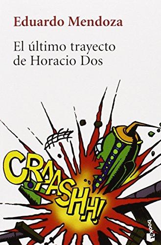El último trayecto de Horacio (Seix Barral Biblioteca de Bolsillo Eduardo Mendoza)