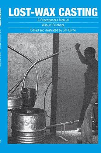 Lost-Wax Casting: A Practitioner's Manual por Wilburt Feinberg