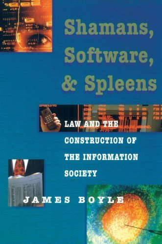 Shamans, Software and Spleens : Law and the Construction of the Information Society by Boyle, James (1997) Paperback
