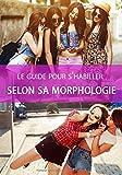 Telecharger Livres Le guide pour s habiller selon sa morphologie Guide de la morphologie femme (PDF,EPUB,MOBI) gratuits en Francaise