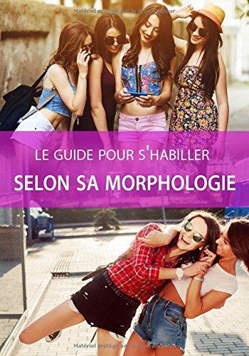 Le guide pour s'habiller selon sa morphologie: Guide de la morphologie femme