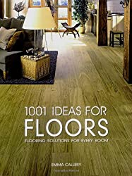 1001 Ideas for Floors: Flooring Solutions for Every Room