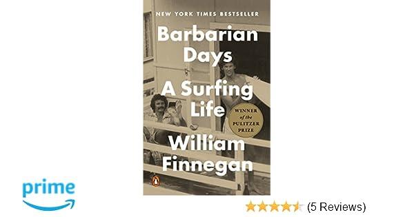 32f26e5f11b Barbarian Days: A Surfing Life: Amazon.de: William Finnegan ...