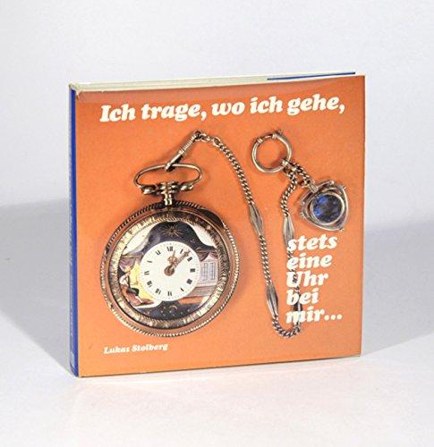Ich trage, wo ich gehe, stets eine Uhr bei mir. Die Taschenuhr im Wandel der Zeit