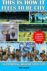 This is How it Feels to be City - Update 2012/13: Supporting Manchester City Paperback