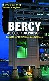 Bercy au cœur du pouvoir: Enquête sur le ministère des Finances (Impacts) (French Edition)