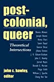 Post-colonial, Queer: Theoretical Intersections (Suny Series, Explorations in Postcol...