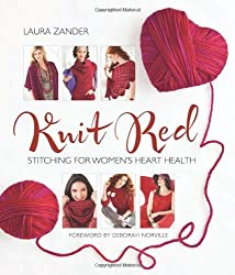 Knit Red: Stitching for Women's Heart Health (Stitch Red) by Laura Zander (2012-06-12)