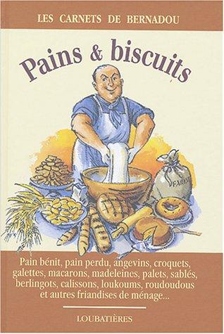Pains & biscuits de ménage par Jacques Bernadou
