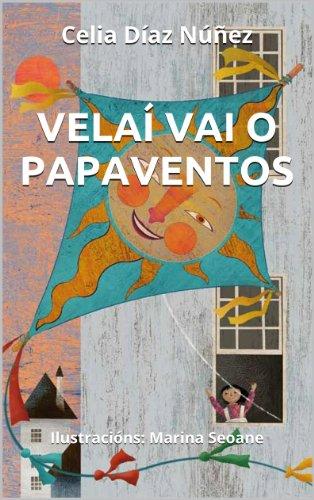 VELAÍ VAI O PAPAVENTOS (Galician Edition) por Celia Díaz Núñez