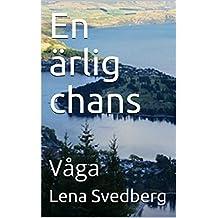 En ärlig chans: Våga (Swedish Edition)