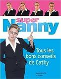 Super Nanny - Tous les bons conseils de Cathy