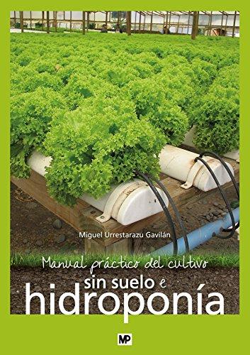Manual práctico del cultivo sin suelo e hidroponía por MIGUEL URRESTARAZU GAVILAN