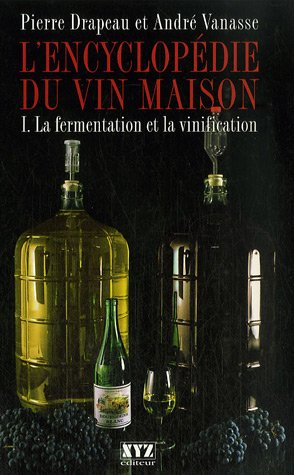 Download L Encyclopedie Du Vin Maison T 01 Fermentation Et Vinification Pdf Stanleytristen