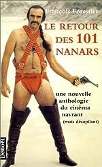 Le retour des 101 nanars - Une nouvelle anthologie du cinéma navrant (mais désopilant) de François Forestier