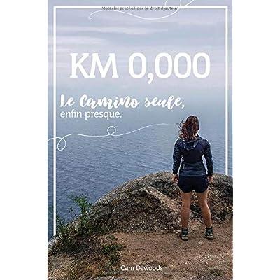 KM 0,000: Le camino, seule, enfin presque.
