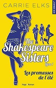 The Shakespeare sisters, tome 1 : Les promesses de l'été par Carrie Elks