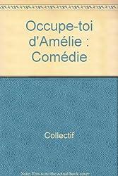Classiques hachette-professeur : Occupe-toi d' Amélie