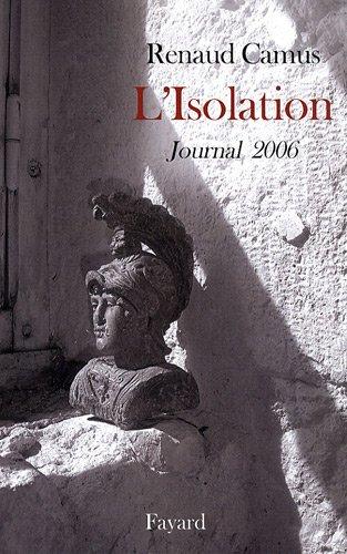 L'Isolation : Journal 2006 par Renaud Camus