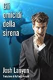 Scarica Libro Gli omicidi della sirena L arte di uccidere libro I (PDF,EPUB,MOBI) Online Italiano Gratis