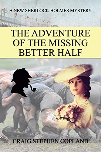 The Adventure of the Missing Better Half: A New Sherlock Holmes Mystery (New Sherlock Holmes Mysteries Book 38) (English Edition)