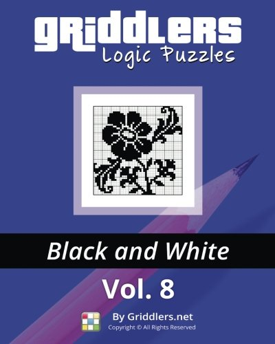 Griddlers Logic Puzzles: Black and white: Volume 8