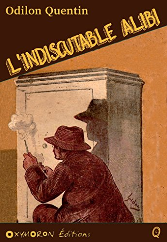 L'indiscutable alibi (Odilon QUENTIN) (French Edition)