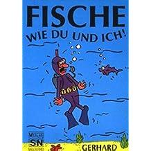 Fische wie du und ich!