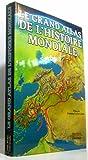Le Grand atlas de l'histoire mondiale