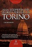 Alla scoperta dei segreti perduti di Torino: 1
