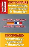 Dictionnaire de l'espagnol économique, commercial et financier : Espagnol-français, français-espagnol.