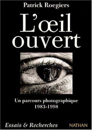 L'Oeil ouvert par Patrick Rogiers