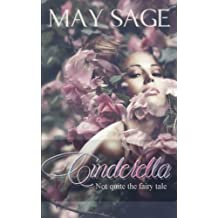 Cinderella: Volume 1 (Not quite the fairy tale) by May Sage (2015-10-08)