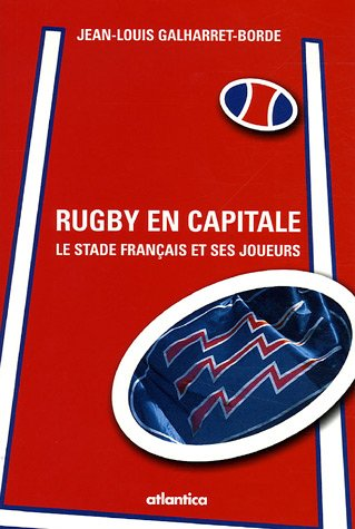 Rugby en capitale : Le Stade français et ses joueurs