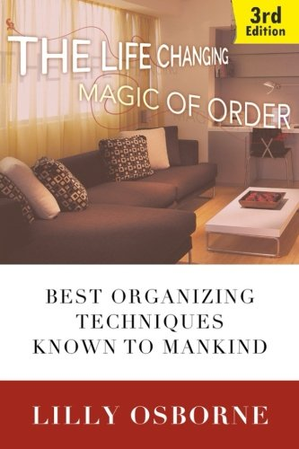 The life changing magic of order: Best organizing techniques known to mankind