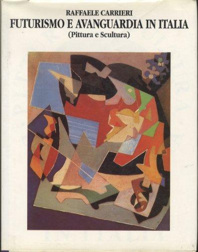 Futurismo e Avanguardia in Italia (Pittura e Scultura) - Avant-Garde painting and sculpture (1890 - 1955) in Italy