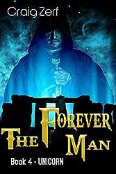 The Forever Man 4 - Dystopian Apocalypse Adventure: Book 4: Unicorn (English Edition)
