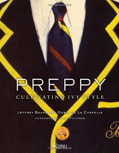 Preppy : Cultivating Ivy Style