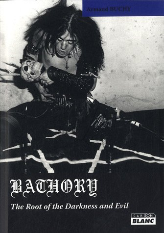 BATHORY The root of darkness and evil