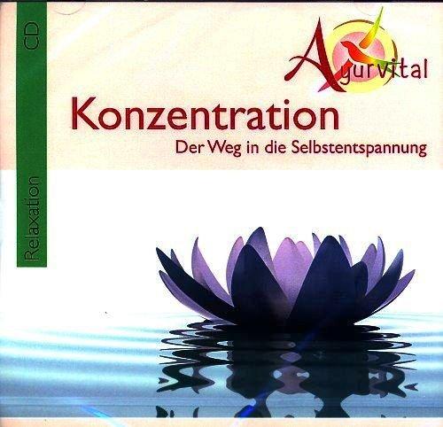 Konzentration - Der Weg in die Selbstentspannung [Audiobook] - Audio CD 2012