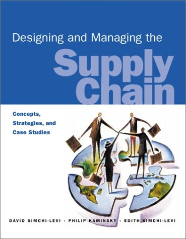 Designing and Managing the Supply Chain (Irwin/McGraw-Hill Series, Operations and Decision Sciences)