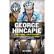 The Loyal Lieutenant by George Hincapie (2015-04-09)