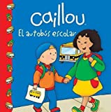 Caillou El autobús escolar / The School Bus (Caillou Clubhouse Series)