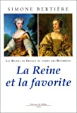 Les Reines de France au temps des Bourbons : La Reine et la favorite