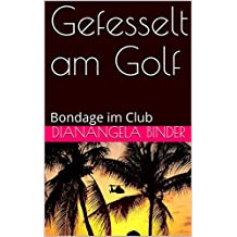 Gefesselt am Golf: Bondage im Club (Florida-Bondage 2)