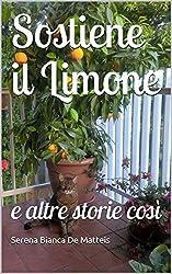 Sostiene il Limone: e altre storie così