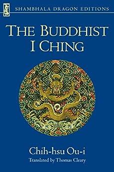 The Buddhist I Ching by [Ou-I, Chih-Hsu]